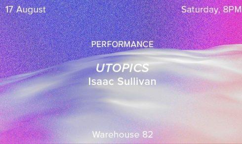 Utopics by Isaac Sullivan - Coming Soon in UAE, comingsoon.ae