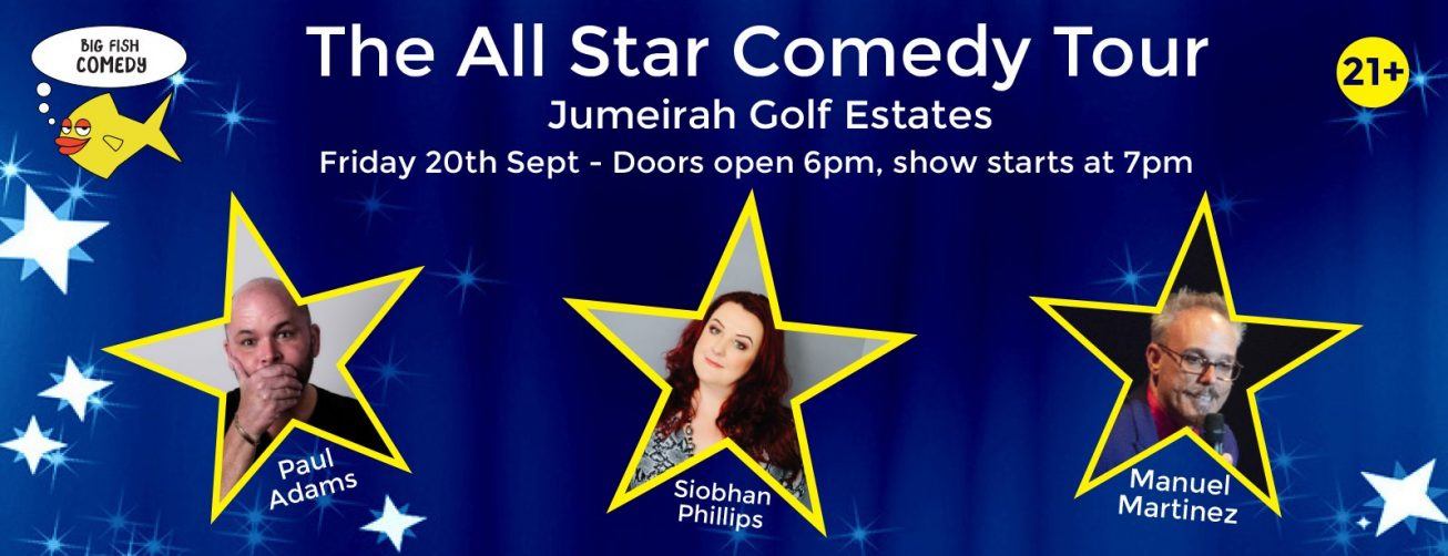 Big Fish Comedy – The All Star Comedy Tour: Paul Adams, Siobhan Phillips and Manuel Martinez - Coming Soon in UAE, comingsoon.ae