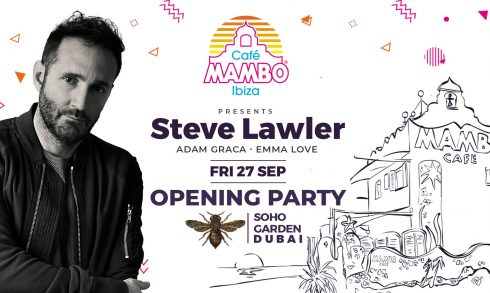 Cafe Mambo Season Opening with Steve Lawler - Coming Soon in UAE, comingsoon.ae