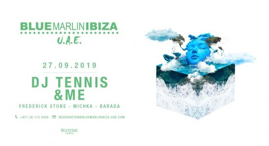DJ Tennis, & ME at Blue Marlin Ibiza UAE - comingsoon.ae
