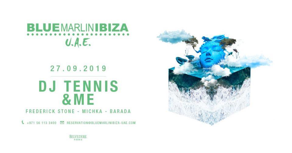 DJ Tennis, & ME at Blue Marlin Ibiza UAE - Coming Soon in UAE, comingsoon.ae