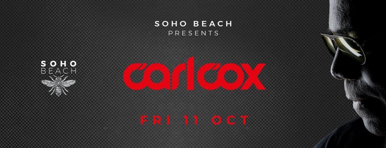Carl Cox at Soho Beach DXB - Coming Soon in UAE, comingsoon.ae