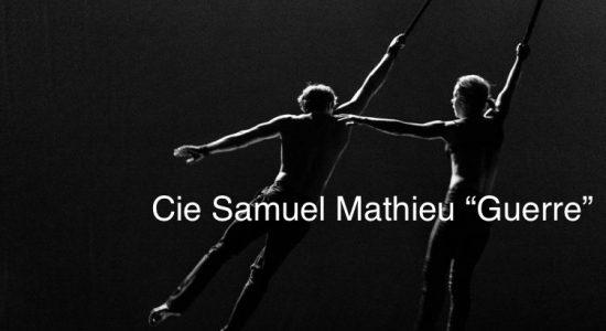 "Cie Samuel Mathieu ""Guerre"" - comingsoon.ae"