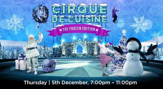Cirque De Cuisine – The Frozen Edition - comingsoon.ae