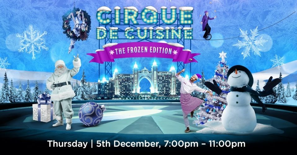 Cirque De Cuisine – The Frozen Edition - Coming Soon in UAE, comingsoon.ae