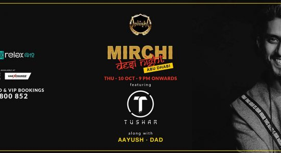 Mirchi Desi Night with DJ Tushar, DJ DAD and DJ Aayush - comingsoon.ae