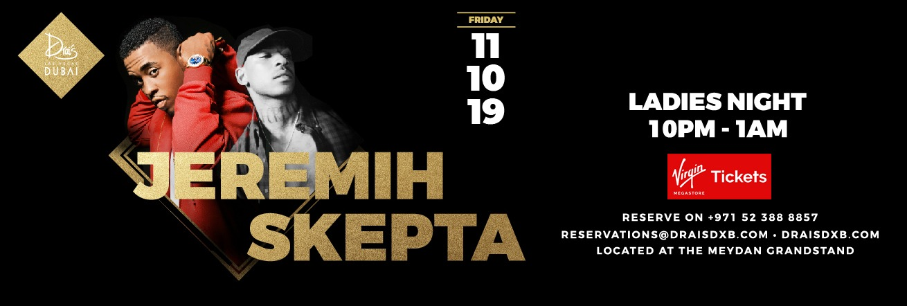 Jeremih & Skepta at Drai's Dubai - Coming Soon in UAE, comingsoon.ae