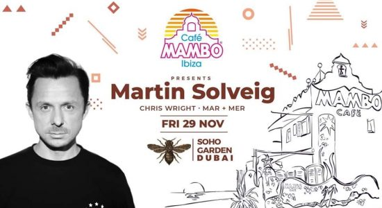 Cafe Mambo w/ Martin Solveig at Soho Garden - comingsoon.ae