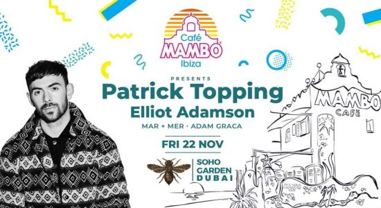 Cafe Mambo w/ Patrick Topping at Soho Garden - comingsoon.ae