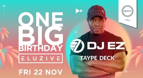 One Big Birthday | Eluzive Party with DJ EZ & Taype Deck - comingsoon.ae