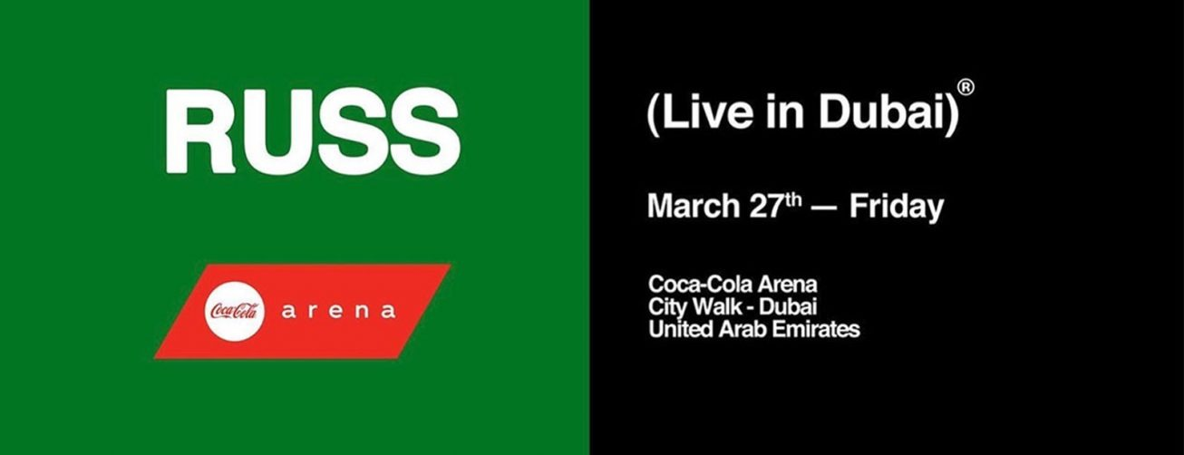 Russ Live in Dubai - Coming Soon in UAE