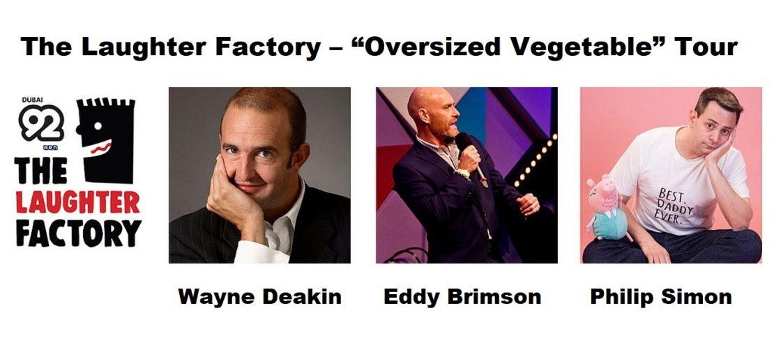 "The Laughter Factory ""Oversized Vegetable"": Wayne Deakin, Eddy Brimson & Philip Simon - Coming Soon in UAE, comingsoon.ae"