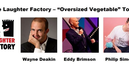 "The Laughter Factory ""Oversized Vegetable"": Wayne Deakin, Eddy Brimson & Philip Simon - comingsoon.ae"