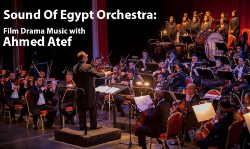 Sound of Egypt Orchestra: Film Drama Music with Ahmed Atef - Coming Soon in UAE, comingsoon.ae